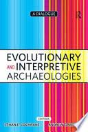 Evolutionary and Interpretive Archaeologies