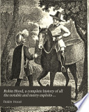 Robin Hood A Complete History Of All The Notable And Merry Exploits Performed By Him And His Men