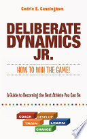 Deliberate Dynamics Jr How To Win The Game