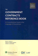 The Government Contracts Reference Book: A Comprehensive Guide to the Language of Procurement