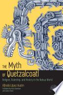 The Myth of Quetzalcoatl