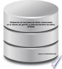 Utilizaci  n de las bases de datos relacionales en el sistema de gesti  n y almacenamiento de datos  UF0348