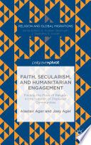 Faith  Secularism  and Humanitarian Engagement  Finding the Place of Religion in the Support of Displaced Communities