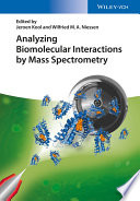 Analyzing Biomolecular Interactions By Mass Spectrometry book