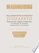 Palaimintojo kankinio Juozapato, Polocko arkivyskupo, gyvenimo ir mirties atvaizdai: šaltinis, vertimas ir studija
