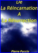 De La Reincarnation a La Resurrection