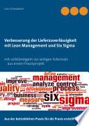 Verbessern der Lieferzuverl  ssigkeit als Lean Management und Six Sigma Projekt