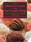 From Divorce Court to the Ice Cream Shop