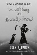 Walking to Candy Land