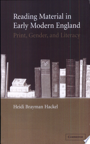 Reading Material in Early Modern England: Print, Gender, and Literacy - ISBN:9780521842518