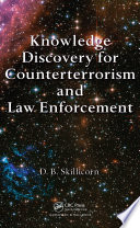 Knowledge Discovery for Counterterrorism and Law Enforcement