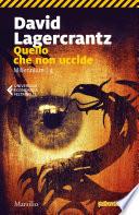 Quello che non uccide. Continua la saga di Stieg Larsson Book Cover