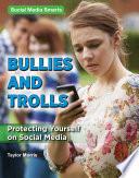 Bullies and Trolls