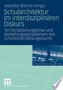 Schularchitektur im interdisziplinären Diskurs
