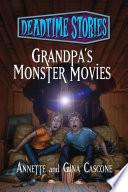 Deadtime Stories  Grandpa s Monster Movies