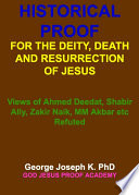 HISTORICAL PROOF FOR THE DEITY  DEATH AND RESURRECTION OF JESUS
