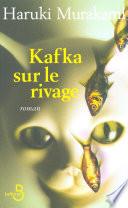 Kafka Sur Le Rivage : ou se déploient, avec une...