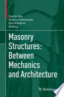 Masonry Structures  Between Mechanics and Architecture