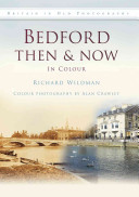 Bedford Then & Now in Colour