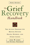 Grief Recovery Handbook The Revised