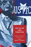 Lost in the Long Transition Struggles for Social Justice in Neoliberal Chile