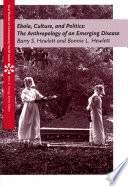 Ebola  Culture and Politics  The Anthropology of an Emerging Disease
