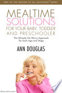 Mealtime Solutions For Your Baby  Toddler