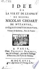 Idee de la vie et de l'esprit de messire Nicolas Choart de Buzanval eveque et comte de Beauvais