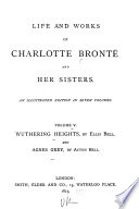 Life and Works of Charlotte Bront   and Her Sisters  Wuthering heights  by E  Bront    and A  Grey  by A  Bront