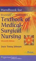 Handbook for Brunner and Suddarth s Textbook of Medical surgical Nursing