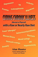 Curing Chronic Illness (Mental Or Physical) With A Raw Or Near-Raw Diet : condition would never become chronic....