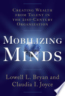 Mobilizing Minds  Creating Wealth From Talent in the 21st Century Organization
