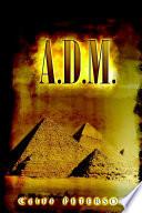 A D M