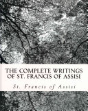 The Complete Writings Of St Francis Of Assisi