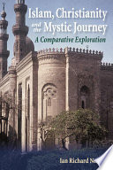 Islam  Christianity and the Mystic Journey  A Comparative Exploration