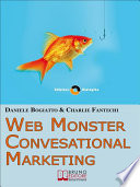 Web Monster   Conversational Marketing  Come Trasformare la Tua Impresa in un Successo   Ebook Italiano   Anteprima Gratis
