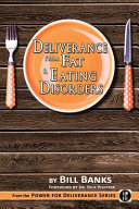 Deliverance from Fat   Eating Disorders