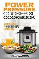 The Power Pressure Cooker Xl Cookbook