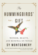 The Hummingbirds' Gift: Wonder, Beauty, and Renewal on Wings