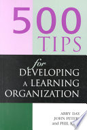 500 Tips for Developing a Learning Organization