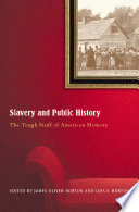 Slavery And Public History Yet It Remains One Of The Most