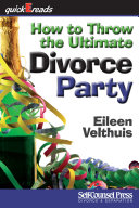How to Throw the Ultimate Divorce Party Book PDF