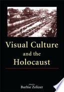 Visual Culture And The Holocaust : unconventional ways in which the holocaust...