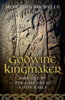 Godwine Kingmaker His Father Who Was This Godwine First Earl