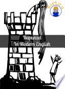 Rapunzel In Modern English  Translated