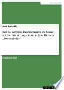 Jurij M Lotmans Raumsemantik Im Bezug Auf Die Erinnerungsräume in Jana Hensels ,Zonenkinder