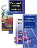 Parodontalchirurgie und Parodontal-restaurative Langzeittherapie: Klinischer Atlas