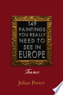 149 Paintings You Really Should See In Europe France