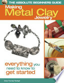 The Absolute Beginners Guide  Making Metal Clay Jewelry