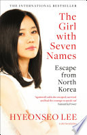 The Girl with Seven Names  A North Korean Defector   s Story Book PDF